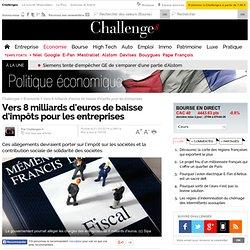 Vers 8 milliards d'euros de baisse d'impôts pour les entreprises - 21 mars 2014