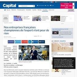 Nos entreprises françaises championnes de l'export n'ont peur de rien