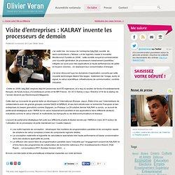 Visite d'entreprises : KALRAY invente les processeurs de demain