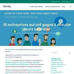 15 entreprises qui ont gagné à écouter leurs salariés! - SeeMy : Plateforme collaborative pour l'innovation