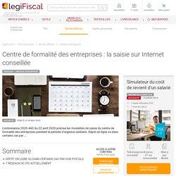 Centre de formalité des entreprises : la saisie sur Internet conseillée LégiFiscal