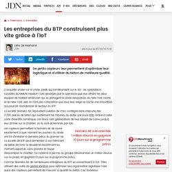 Les entreprises du BTP construisent plus vite grâce à l'IoT - 20/09/16