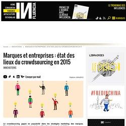 Marques et entreprises : état des lieux du crowdsourcing en 2015