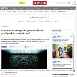 Comment les entreprises peuvent-elles se protéger des cyberattaques? - L'Express L'Expansion