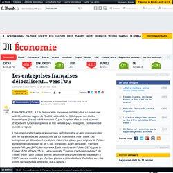 Les entreprises françaises délocalisent... vers l'UE