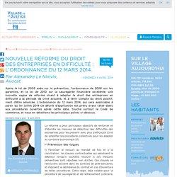 Nouvelle réforme du droit des entreprises en difficulté : l'ordonnance du 12 mars 2014. Par Alexandre Le Ninivin, Avocat.
