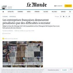 les-entreprises-francaises-toujours-penalisees-par-des-difficultes-a-recruter_6031111_3234