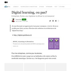 Digital learning, ou pas?. Entreprises, Écoles, pour digitaliser…