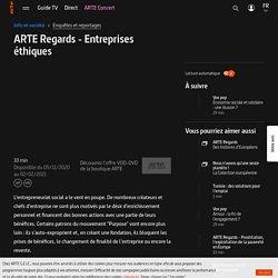 Regards - Entreprises éthiques - Regarder le documentaire complet