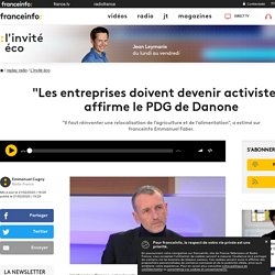 les-entreprises-doivent-devenir-activistes-affirme-le-pdg-de-danone_3815967