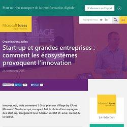 Start-up et grandes entreprises : comment les écosystèmes provoquent l'innovation