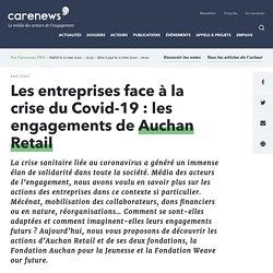 Les entreprises face à la crise du Covid-19 : les engagements de Auchan Retail