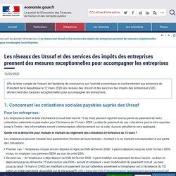 Les réseaux des Urssaf et des services des impôts des entreprises prennent des mesures exceptionnelles pour accompagner les entreprises