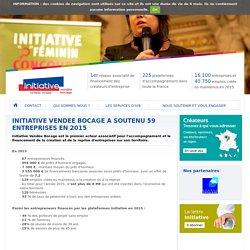 INITIATIVE VENDEE BOCAGE A SOUTENU 59 ENTREPRISES EN 2015 - Initiative Vendée Bocage, membre d'INITIATIVE FRANCE, 1er réseau associatif de financement des créateurs d'entreprise
