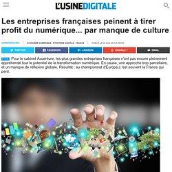 Les entreprises françaises peinent à tirer profit du numérique... par manque de culture