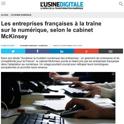 Les entreprises françaises à la traîne sur le numérique, selon le cabinet McKinsey