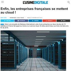 Enfin, les entreprises françaises se mettent au cloud !