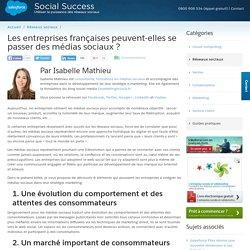 Les entreprises françaises peuvent-elles se passer des médias sociaux ?