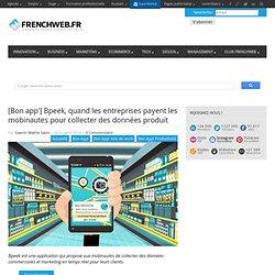[Bon app'] Bpeek, quand les entreprises payent les mobinautes pour collecter des données produit