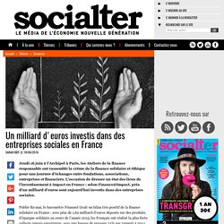 Un milliard d'euros investis dans des entreprises sociales en France