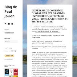 LE RÉSEAU DE CONTRÔLE GLOBAL PAR LES GRANDES ENTREPRISES, par Stefania Vitali, James B. Glattfelder, et Stefano Battiston