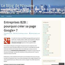 Entreprises B2B : pourquoi créer sa page Google+ ?