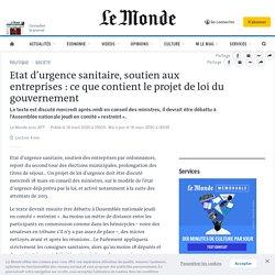 Etat d'urgence sanitaire, soutien aux entreprises : ce que contient le projet...