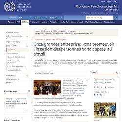 Entreprises et personnes handicapées: Onze grandes entreprises vont promouvoir l'insertion des personnes handicapées au travail