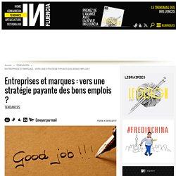 Entreprises et marques : vers une stratégie payante des bons emplois...