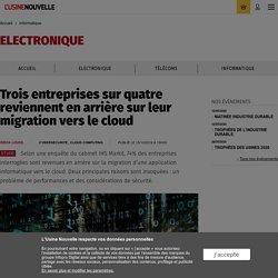 Trois entreprises sur quatre reviennent en arrière sur leur migration vers le cloud - Informatique