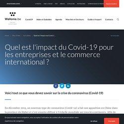 Quel est l'impact du Covid-19 pour les entreprises et le commerce international ? - Wallonia.be - Export Investment
