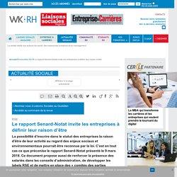 RSE - Le rapport Senard-Notat invite les entreprises à définir leur raison d'être - Liaisons Sociales Quotidien, 13/03/2018