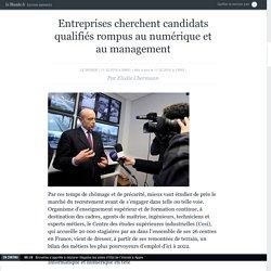 Entreprises cherchent candidats qualifiés rompus au numérique et au management