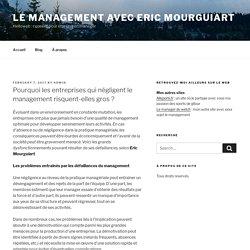 Pourquoi les entreprises qui négligent le management risquent-elles gros? – Le management avec Eric Mourguiart