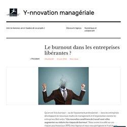 Le burnout dans les entreprises libérantes ? – Y-nnovation managériale