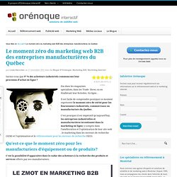 Moment zéro et marketing web B2B pour les entreprises manufacturières
