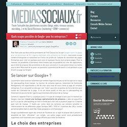 Quels usages possibles de Google+ pour les entreprises ?