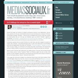 Les 4 challenges des entreprises dans un monde digital - MediasSociaux.fr MediasSociaux.fr