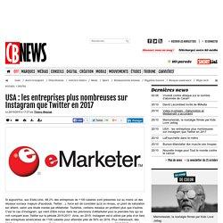 USA : les entreprises plus nombreuses sur Instagram que Twitter en 2017