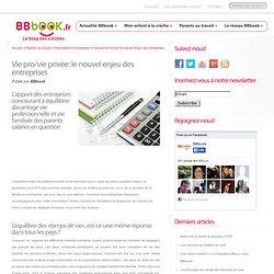 Vie pro-vie privée, nouvel enjeu des entreprises – parentalité en entreprise – BBbook