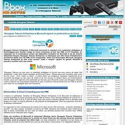 Bbox Actus - News : Bouygues Telecom Entreprises et Microsoft signent un partenariat sur le Cloud