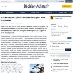 Les entreprises plébiscitent la France pour leurs séminaires - Voyages
