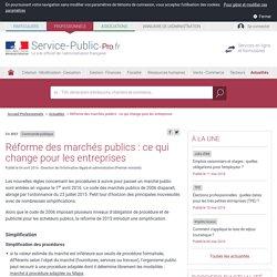 Commande publique -Réforme des marchés publics: ce qui change pour les entreprises - professionnels