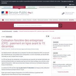 Impôts locaux -Cotisation foncière des entreprises (CFE): paiement en ligne avant le 15 décembre - professionnels