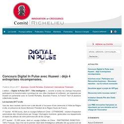 Comité Richelieu - Concours Digital In Pulse avec Huawei : déjà 4 entreprises récompensées. - Partenering Robotics - 28/06/17
