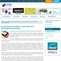 Union Nationale des Entreprises de Coiffure - Le marché de la coiffure et les défis de la reconquête économique