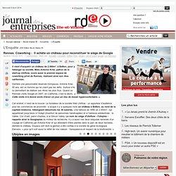 L'Enquête - Rennes. Coworking : Il achète un château pour reconstituer le siègede Google