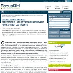 Génération Y : les entreprises innovent pour attirer les talents - Recrutement des jeunes diplômés - Focus RH