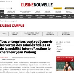 """12c2016 """"Les entreprises vont redécouvrir les vertus des salariés fidèles et de la mobilité interne"""", estime le chercheur Jean Pralong - L'interview management"""