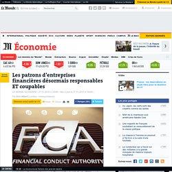 Les patrons d'entreprises financières désormais responsables ET coupables
